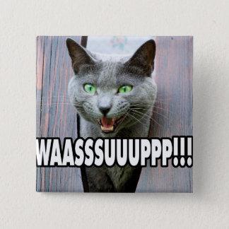 WASSUP - Cat Meme Pinback Button
