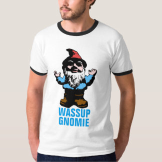 Wassup Gnomie T Shirt