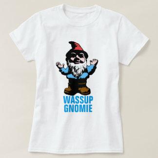 Wassup Gnomie T-Shirt