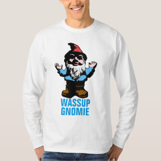 Wassup Gnomie Tee Shirt
