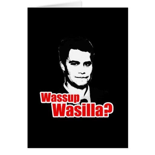Wassup Wasilla Greeting Card