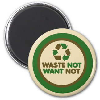Waste not want not 2 inch round magnet