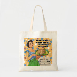 Waste Not, Want Not Tote Bag