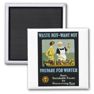 Waste Not - Want Not ~ Prepare for Winter 2 Inch Square Magnet