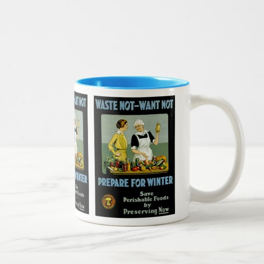 Waste Not - Want Not ~ Prepare for Winter Two-Tone Coffee Mug
