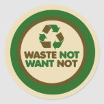 Waste not want not sticker