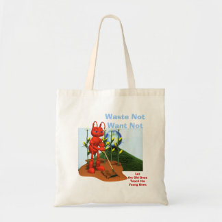 Waste Not, Want Not Tote Tote Bag