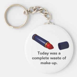 Waste of Make-up. Key Chains