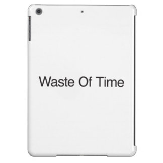 Waste Of Time Case For iPad Air