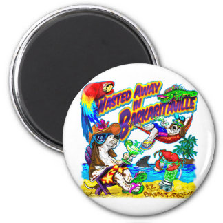 Wasted Away in Barkaritaville 2 Inch Round Magnet