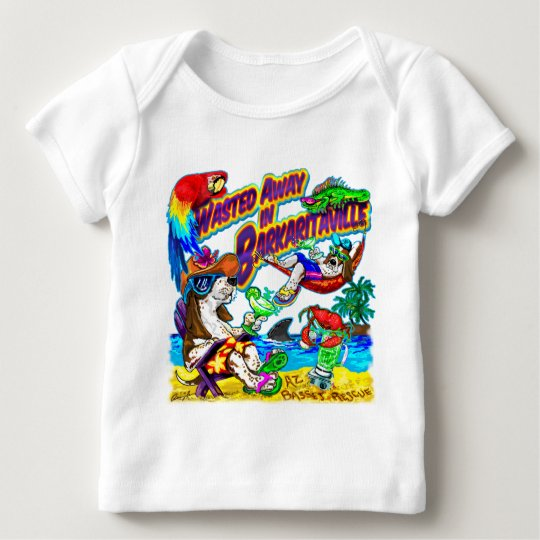 Wasted Away in Barkaritaville Baby T-Shirt