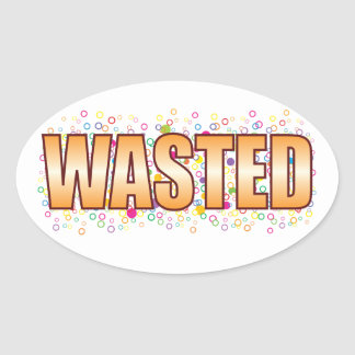 Wasted Bubble Tag Oval Sticker