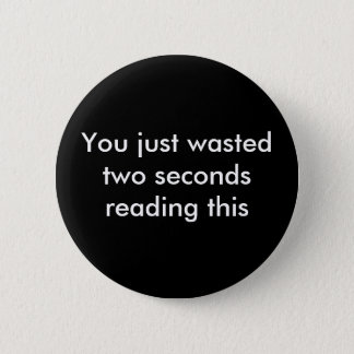Wasted Pinback Button