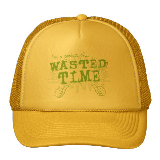 wasted time trucker hat