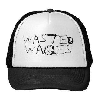 Wasted , Wages Trucker Hat