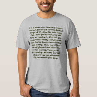 wastes so much time...you will keep reading it... tee shirt