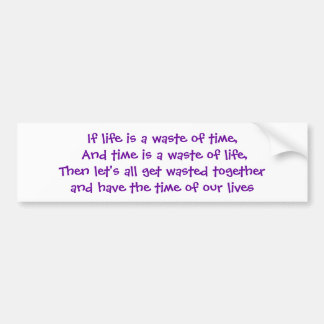 Wasting Time Bumper Stickers