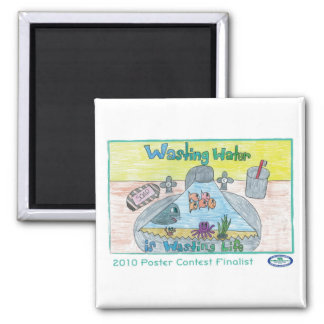 Wasting Water is Wasting Life 2 Inch Square Magnet