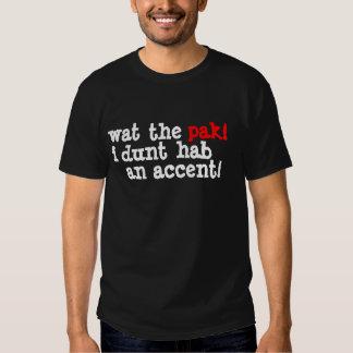 wat, the, pak!, i dunt, hab, an accent! tee shirt