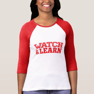 Watch and Learn Tshirt