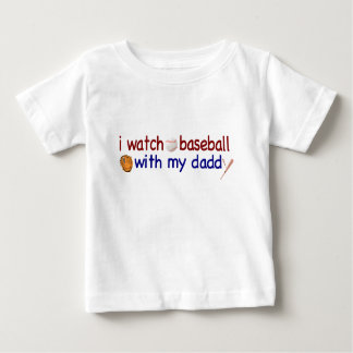 Watch Baseball with Daddy Baby T-Shirt