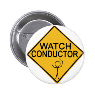 Watch Conductor Pinback Button