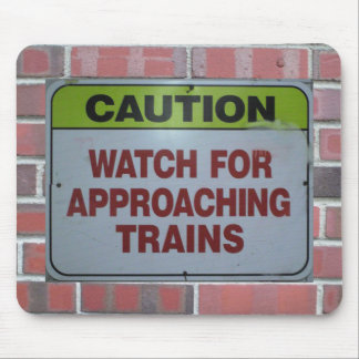 Watch For Approaching Trains2 Mouse Pad
