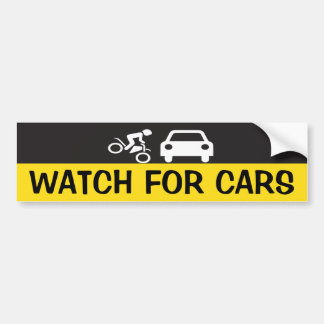 WATCH FOR CARS BUMPER STICKER