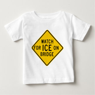Watch for Ice on Bridge Highway Sign Baby T-Shirt