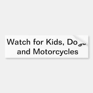 Watch for Kids, Dogs and Motorcycles Bumpersticker Car Bumper Sticker