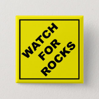 Watch For Rocks Sign Pinback Button