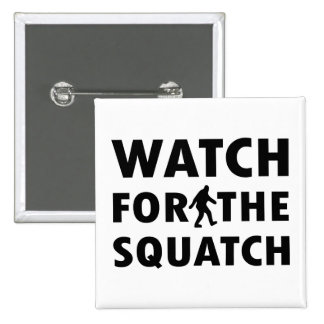Watch for Squatch Button