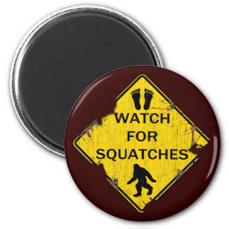 Watch For Squatches 2 Inch Round Magnet
