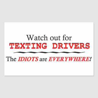 Watch for texting drivers! Anti Texting Message Rectangular Sticker