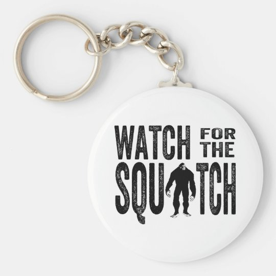 Watch for the Squatch - Funny Bigfoot Keychain