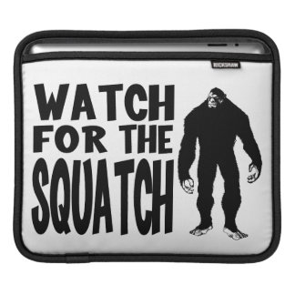 Watch for the SQUATCH! Sleeves For iPads
