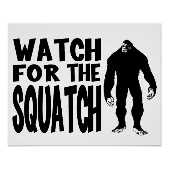 Watch for the SQUATCH! Poster