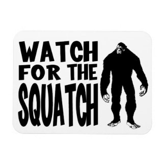 Watch for the SQUATCH! Rectangular Photo Magnet