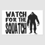 Watch for the SQUATCH! Rectangular Sticker