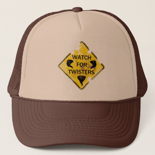 Watch For Twisters Road Sign Trucker Hat