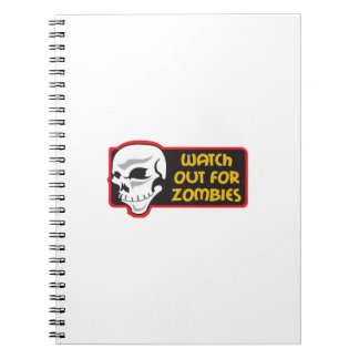 WATCH FOR ZOMBIES SPIRAL NOTEBOOKS