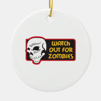 WATCH FOR ZOMBIES CHRISTMAS ORNAMENT
