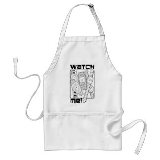 Watch me adult apron