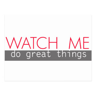 Watch Me Do Great Things Postcard