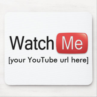 Watch Me on YouTube (Basic) Mouse Pad
