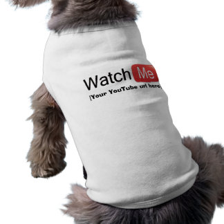 Watch Me on YouTube (Basic) Shirt