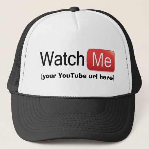 Watch Me on YouTube Basic Trucker Hat