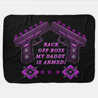 Watch out boys daddy is armed with bling receiving blanket