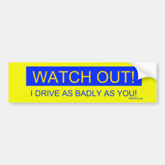 Watch-out Bumper Sticker