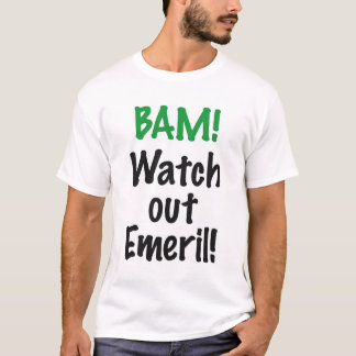 Watch Out Emeril! T-Shirt